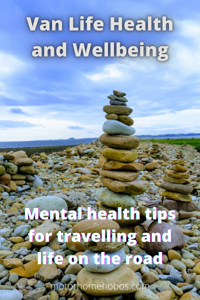 van life health and wellbeing - mental health tips for travelling and life on the road